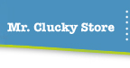 Mr. Clucky Store